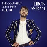 THE COLUMBUS GUEST TAPES VOL. 81 - LIRON AMRAM