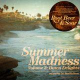 PleaseDontStare Presents Root Beer & Sour: Summer Madness Vol. 2 - Dawn Delights By DJ BenHaMeen