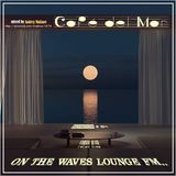 Andrey Malinov - On the Waves Lounge FM...# 64