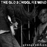 Dj RIVITHEAD - THE OLD SCHOOL REWIND - GRUNGE EDITION