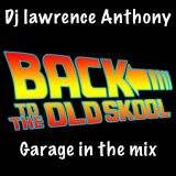 dj lawrence anthony oldskool garage in the mix 384