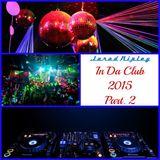 In Da Club 2015 Part. 2