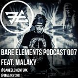 Bare Elements Podcast 007 Ft. Malaky [Mar 2017]