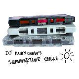 DJ Ruby Chew's Summertime Chills
