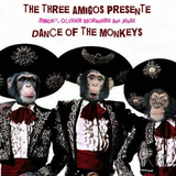 The three Amigos - Dance of the Monkeys