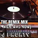The Remix Mix(if then was now)