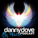 Danny Dove My house Podcast 20
