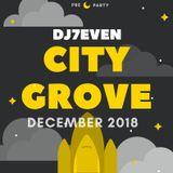 DJ 7EVEN - CITY GROVE DECEMBER 2018