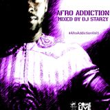 Afro Addiction Vol 3 mixed by @DJStarzy | #ComeLiveMusic #AfroAddiction #AAV3