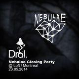 Drol. - Nebulae Closing Party @ Loft / Montreal - 23.05.2014