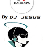 Mix Bachata By Dj Jesus