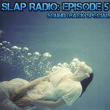 SLAP Radio: Episode 5 - Soundtrack Special