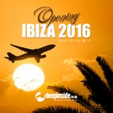 Opening IBIZA 2016 'Boarding Mix' by DEEPINSIDE