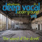 DEEP VOCAL Underground Vol SIXTEEN - 'The Sound Of The Street!' - June 2017