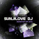 VIP NONSTOP 2018 - SUNJILOVE DJ