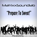 Prepare To Sweat!