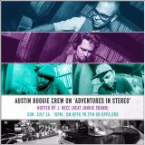 Adventures In Stereo with Austin Boogie Crew hosted by J.Rocc (Beat Junkies, Stones Throw Records)