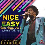 NICE n' EASY ROOTS REGGAE MIX VOL.2 (VINTAGE EDITION) By SELEKTA CHIEF