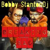 Breaking Bad Mix - Bobby StantonDj