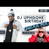 QUICKIE MIX (UP N GONE BDAY PROMO) 2017