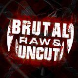 BRUTAL, RAW & UNCUT | EPISODE 003