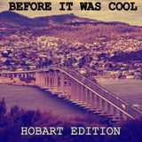 Before It Was Cool - Hobart Edition