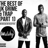 The Best Of UK Grime & Trap (Part 1)