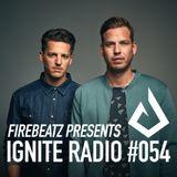 Firebeatz presents Ignite Radio #054