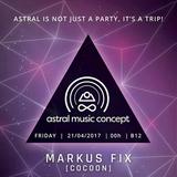 Markus Fix - Live @ B12 Presents. Astral Music Concept (Ibiza, ES) - 21.04.2017