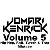 Jomari Kerick Vol. 5 (Hip-Hop, RnB, Twerk & Trap)