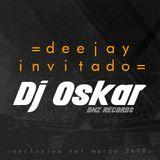 Dj Oskar - Set exclusivo (Marzo 2K18)