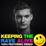 Keeping The Rave Alive 254 featuring Denza