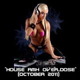 House Rmx Over..DOSE (October 2011) MiXed by DeeJay CloSer
