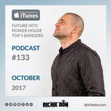 Richie Don Podcast #133 Oct 2017 | House - Future - Club Bangers @djrichiedon