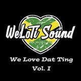 WeLoTi Sound - We Love Dat Ting Vol. 1