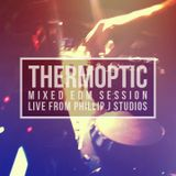 Thermoptic - Mixed EDM Session live from Phillip J Studios
