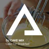 DJCakeMix – Cake For Breakfast