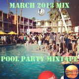 DYLTS - March 2013 Mix - Pool Party Mixtape
