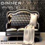 DINNER LOUNGE 12. Mixed by Dj NIKO SAINT TROPEZ