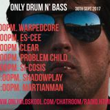 DJ Problem Child - Live On Only OldSkool Radio Presents Only Drum N Bass 30.9.2017 (2017 Selection)