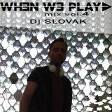 Slovak - WhenWePlay mix Vol. 4