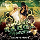 Dj Mac 3 Oldskool Ragga Mix Vol 1