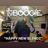 "DJ TY BOOGIE - HAPPY NEW BLENDZ "" 2018 """