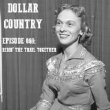 Dollar Country Episode 069:  Ridin' Down The Trail Together
