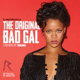 The Original Bad Gal (The Best Of Rihanna)