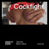 Cockfight @ UNION 77 RADIO 6.11.2014 'Vapour'