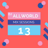 Dj Allworld: mix sessions 13 (perfect for the bars & clubs)