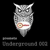 OUTLAW presents UNDERGROUND 002