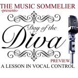 """THE MUSIC SOMMELIER -presents- """"THE DAY OF THE DIVA"""" A lesson in vocal control"""