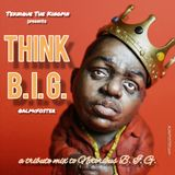 Think B.I.G. - A Tribute Mix To Notorious B.I.G